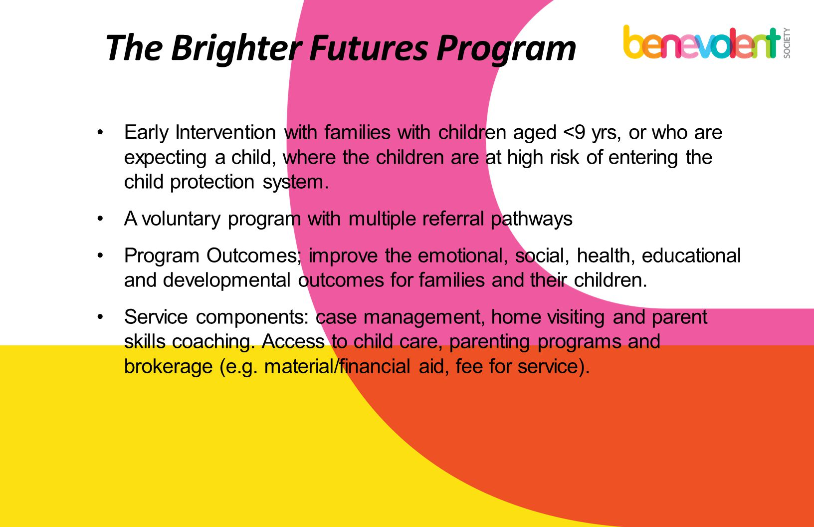 The Brighter Futures Program Early Intervention with families with children aged <9 yrs, or who are expecting a child, where the children are at high