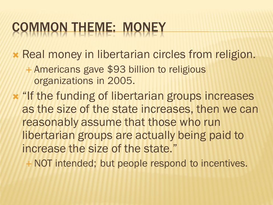  Real money in libertarian circles from religion.