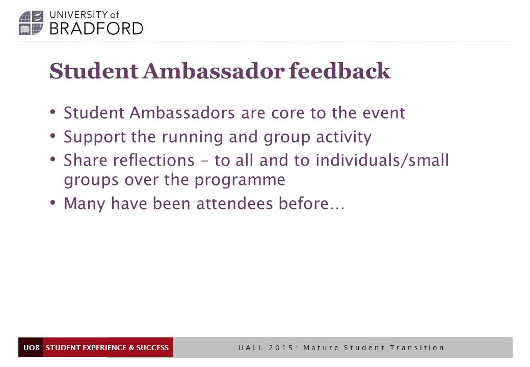 UOB Video STUDENT EXPERIENCE & SUCCESS UALL 2015: Mature Student Transition https://www.youtube.com/watch?v=p0Pgq3h3pGs