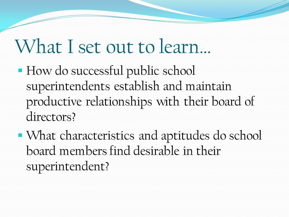 Reputation of District as High- Performing  Important ego-booster for board members  Board members viewed a high-performing district synonymously with high-performing superintendent.