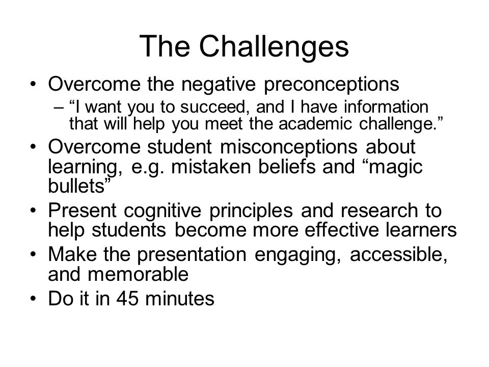 "The Challenges Overcome the negative preconceptions –""I want you to succeed, and I have information that will help you meet the academic challenge."" O"