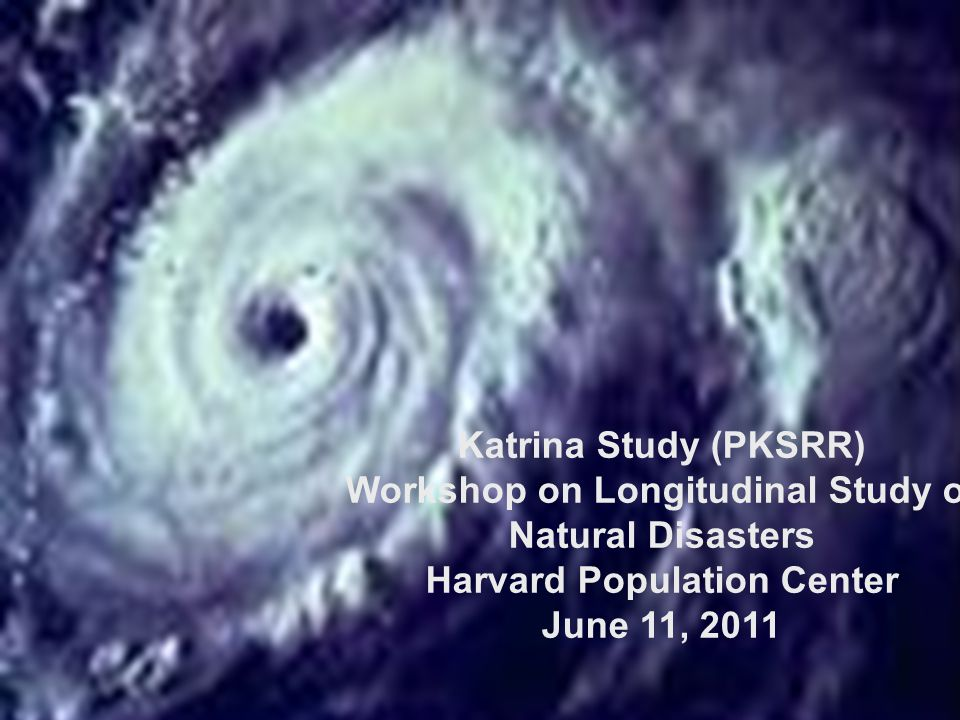 12 Month Survey Sample A 12/04-8/05 N=492 Baseline Survey 11/03-2/05 N=1019 Post Katrina Survey Sample A 5/06-2/07 N=402 Response Rate 82% Post Katrina 12 Month Sample B 3/06-2/07 N=309 Response Rate 58% Hurricane Katrina 8/25/05 Second Follow Up Spring 09-10 Samples A and B 1019 eligible N=720 Response Rate 70.6% Genetic Study N=270 Qualitative Interviews N=57 Qualitative Interviews N=63