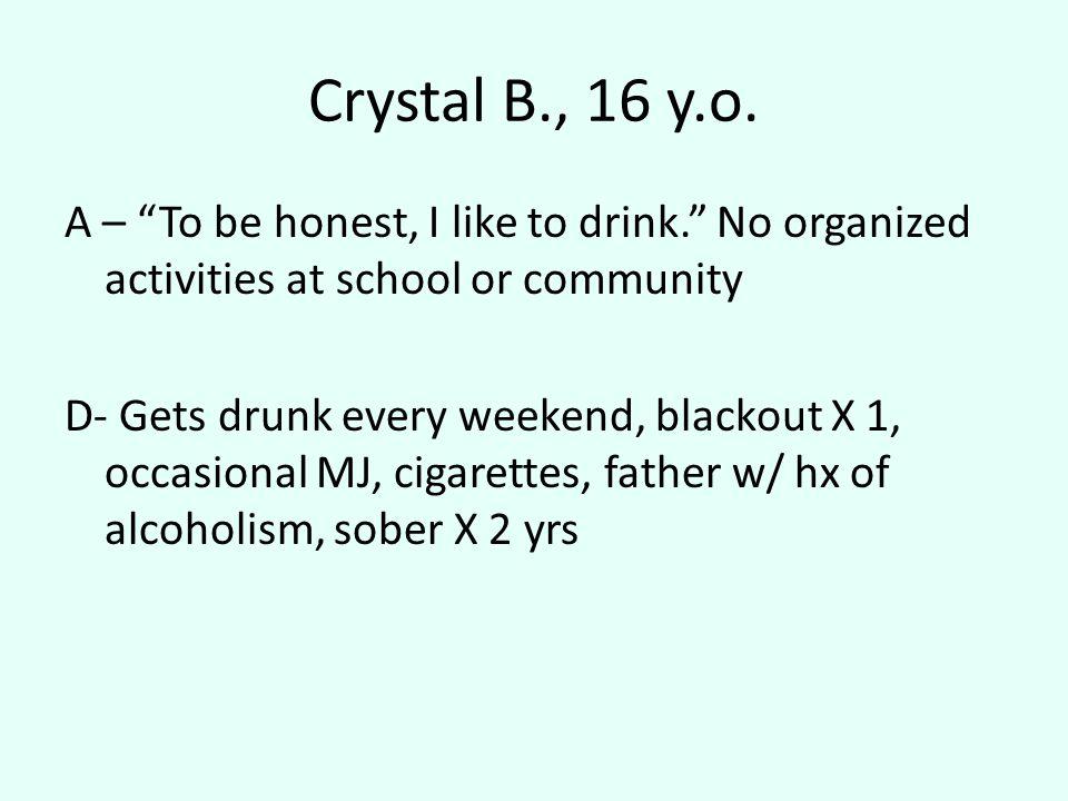 Crystal B., 16 y.o.