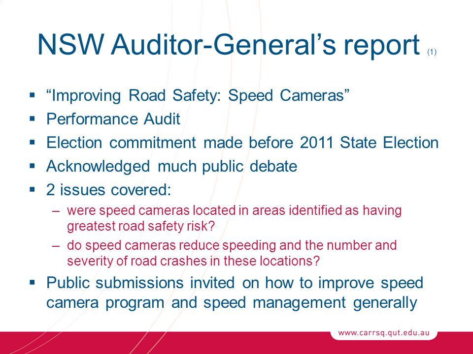 "NSW Auditor-General's report (1)  ""Improving Road Safety: Speed Cameras""  Performance Audit  Election commitment made before 2011 State Election "