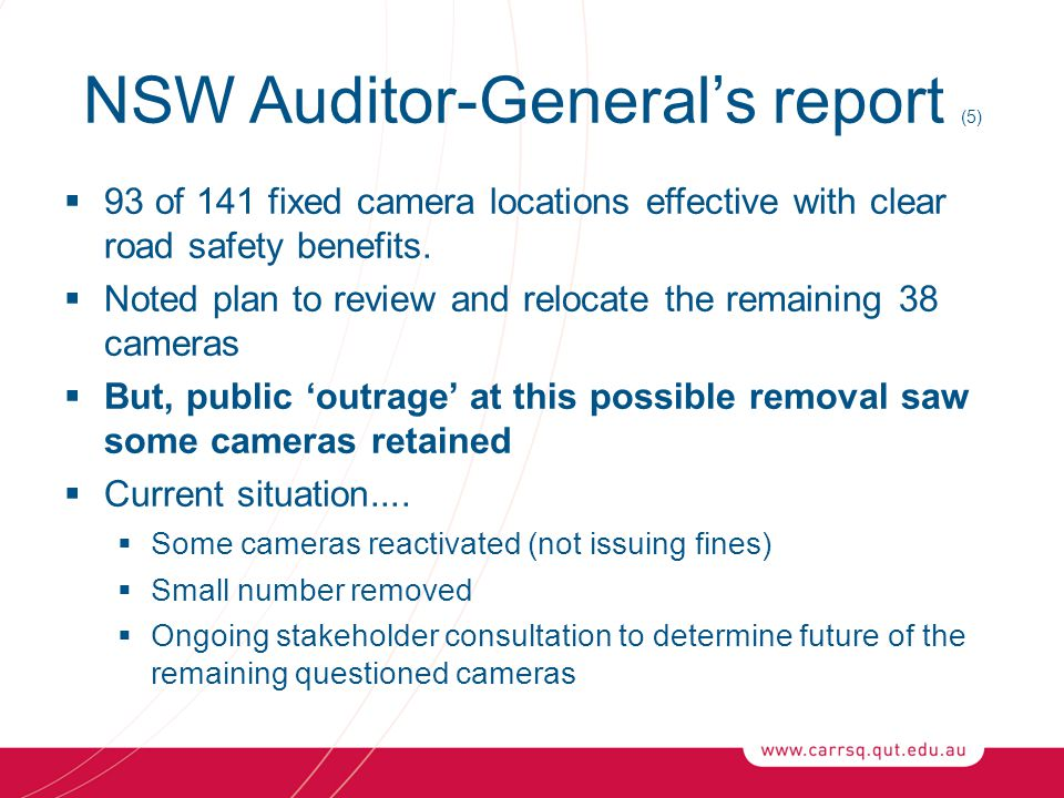 NSW Auditor-General's report (5)  93 of 141 fixed camera locations effective with clear road safety benefits.  Noted plan to review and relocate the
