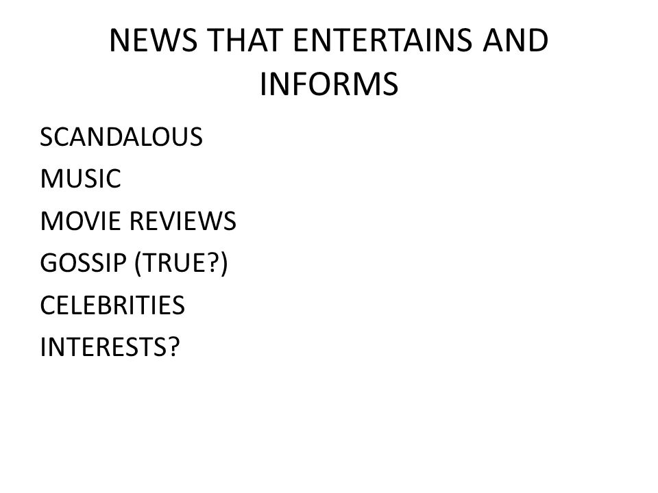 NEWS THAT ENTERTAINS AND INFORMS SCANDALOUS MUSIC MOVIE REVIEWS GOSSIP (TRUE ) CELEBRITIES INTERESTS