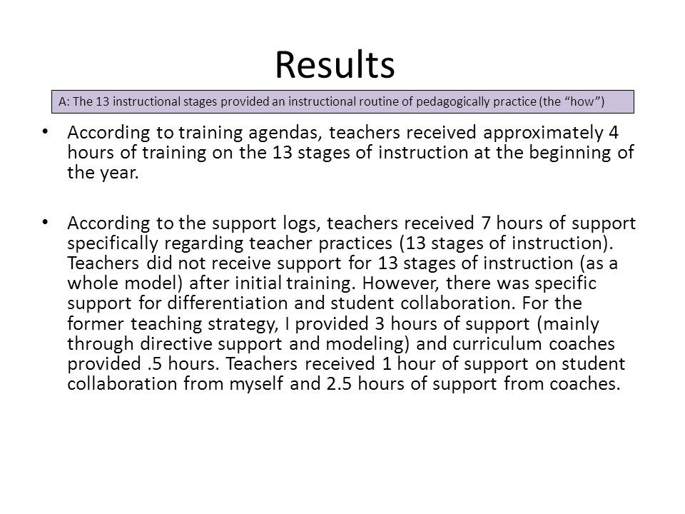 Results According to training agendas, teachers received approximately 4 hours of training on the 13 stages of instruction at the beginning of the yea