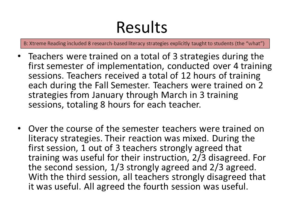 Results Teachers were trained on a total of 3 strategies during the first semester of implementation, conducted over 4 training sessions. Teachers rec