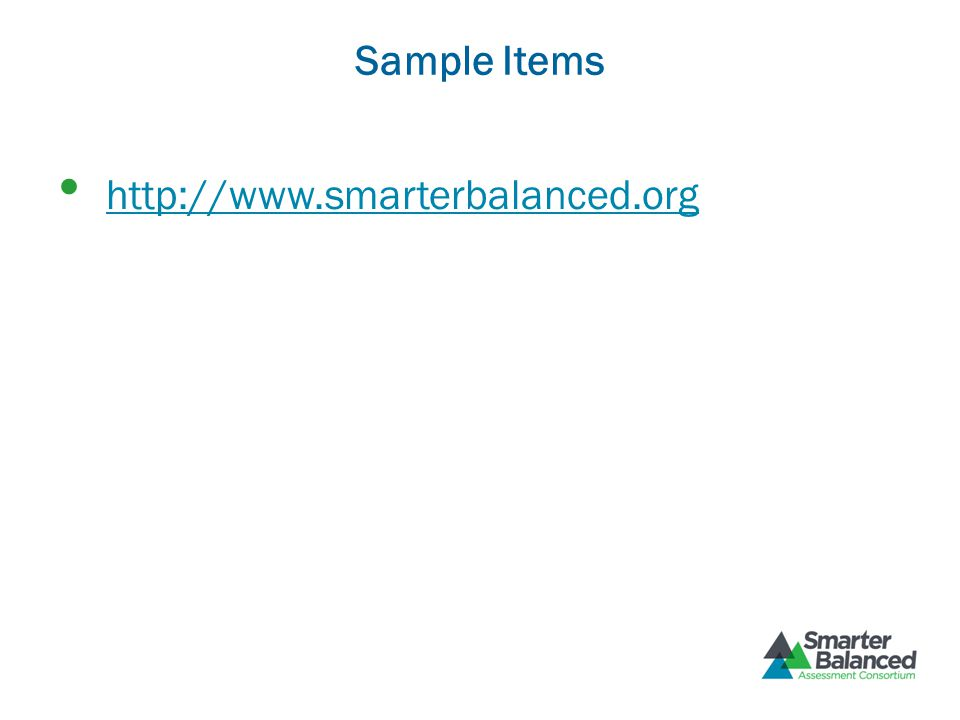 Sample Items http://www.smarterbalanced.org