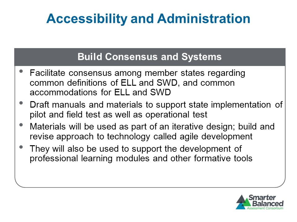 Accessibility and Administration Build Consensus and Systems Facilitate consensus among member states regarding common definitions of ELL and SWD, and