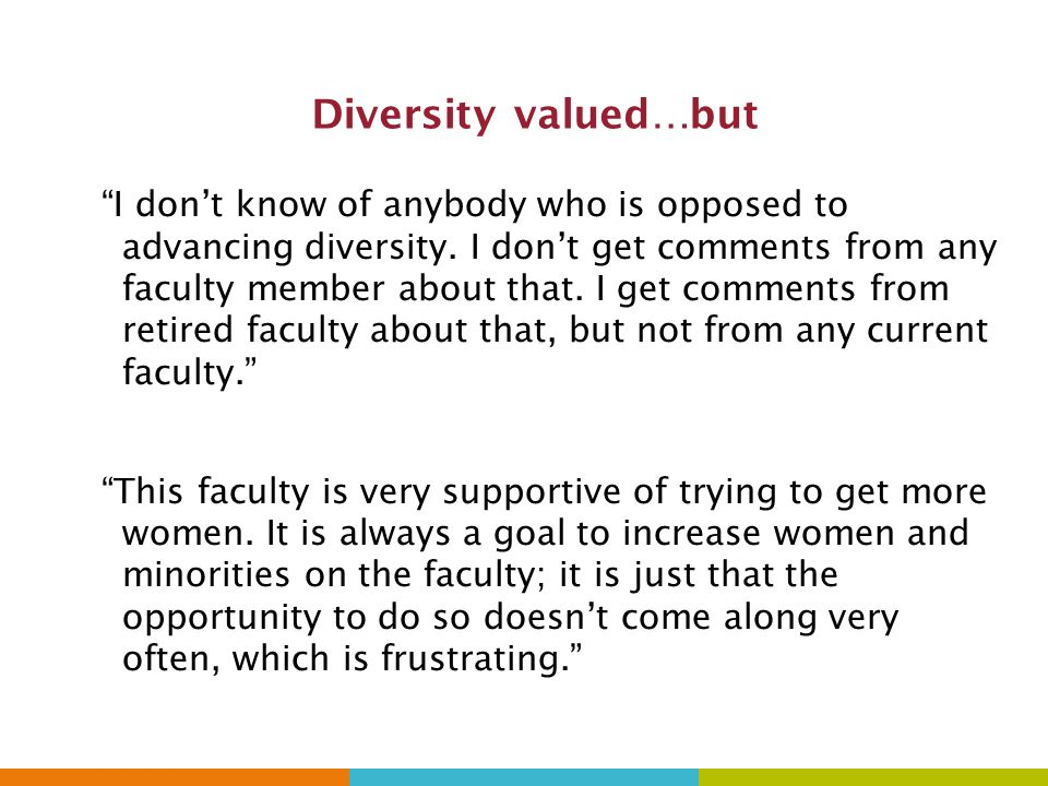Diversity valued…but I don't know of anybody who is opposed to advancing diversity.