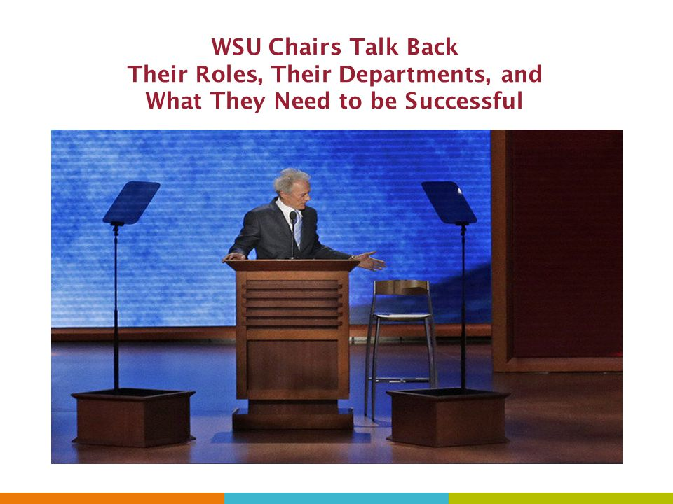 WSU Chairs Talk Back Their Roles, Their Departments, and What They Need to be Successful