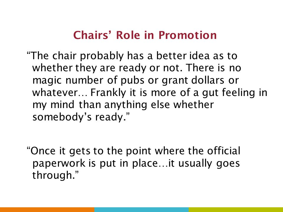 Chairs' Role in Promotion The chair probably has a better idea as to whether they are ready or not.