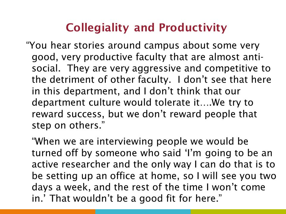 Collegiality and Productivity You hear stories around campus about some very good, very productive faculty that are almost anti- social.