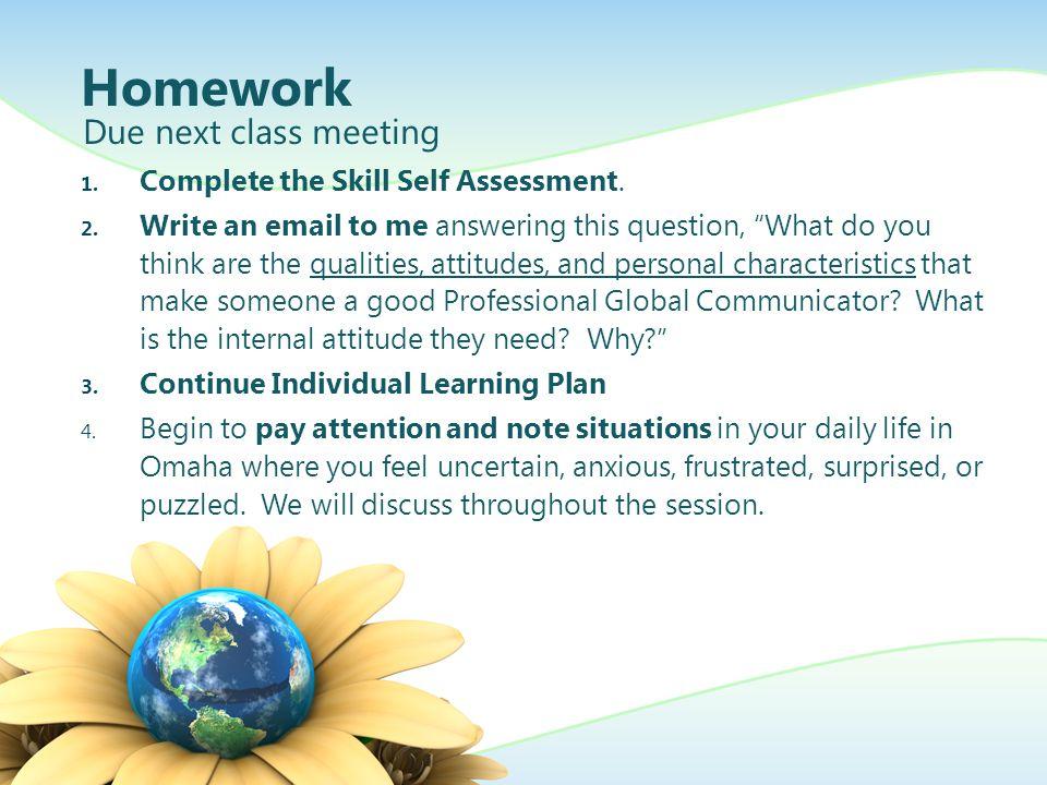 Homework 1. Complete the Skill Self Assessment. 2.