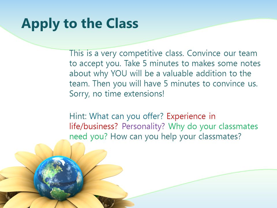 This is a very competitive class. Convince our team to accept you.