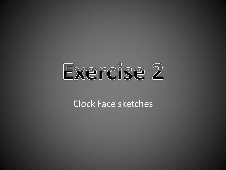 Clock Face sketches