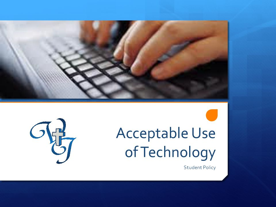 Acceptable Use of Technology Student Policy