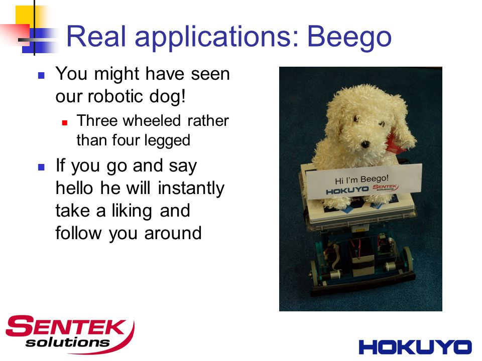 Real applications: Beego You might have seen our robotic dog.