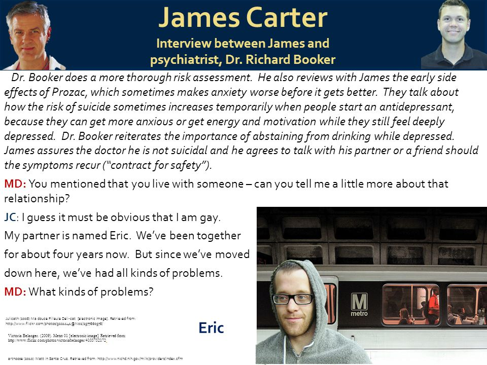 James Carter Interview between James and psychiatrist, Dr. Richard Booker Dr. Booker does a more thorough risk assessment. He also reviews with James