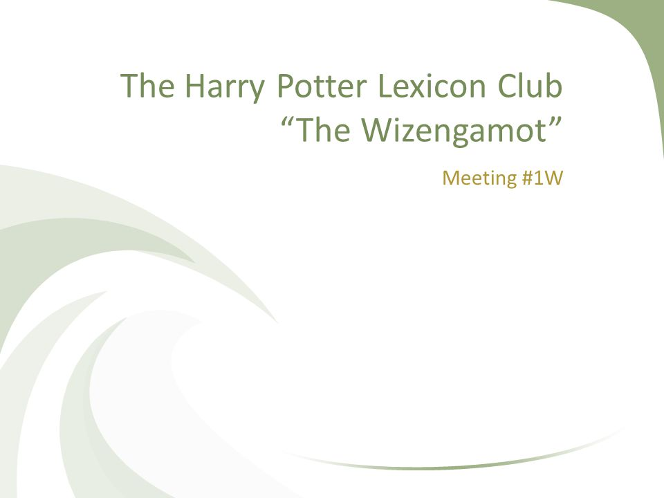 The Harry Potter Lexicon Club The Wizengamot Meeting #1W