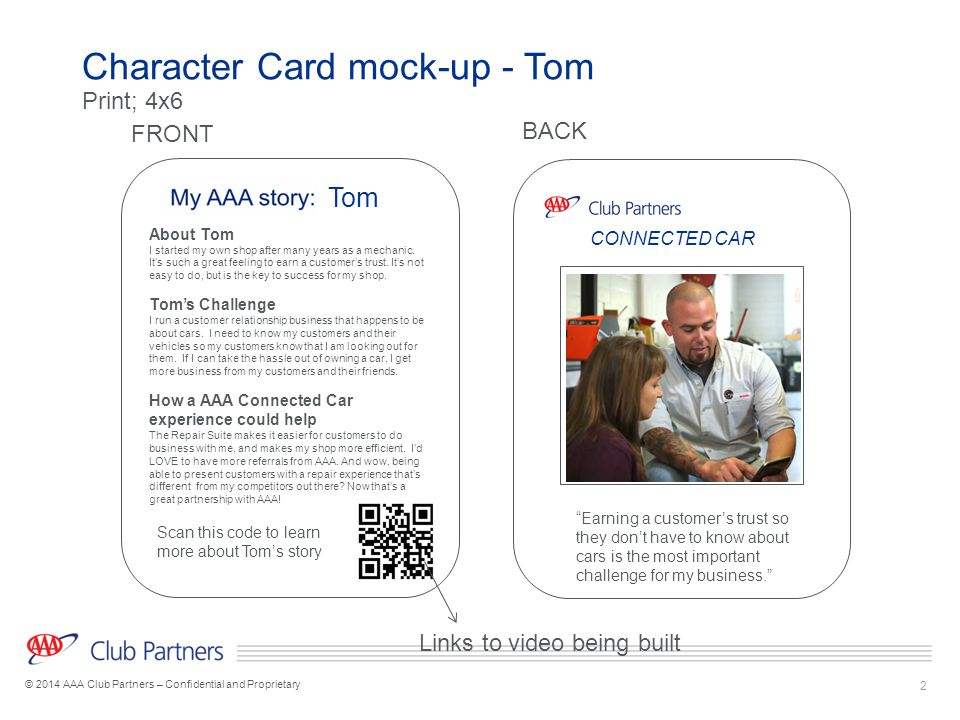 2 © 2014 AAA Club Partners – Confidential and Proprietary Character Card mock-up - Tom FRONT BACK About Tom I started my own shop after many years as