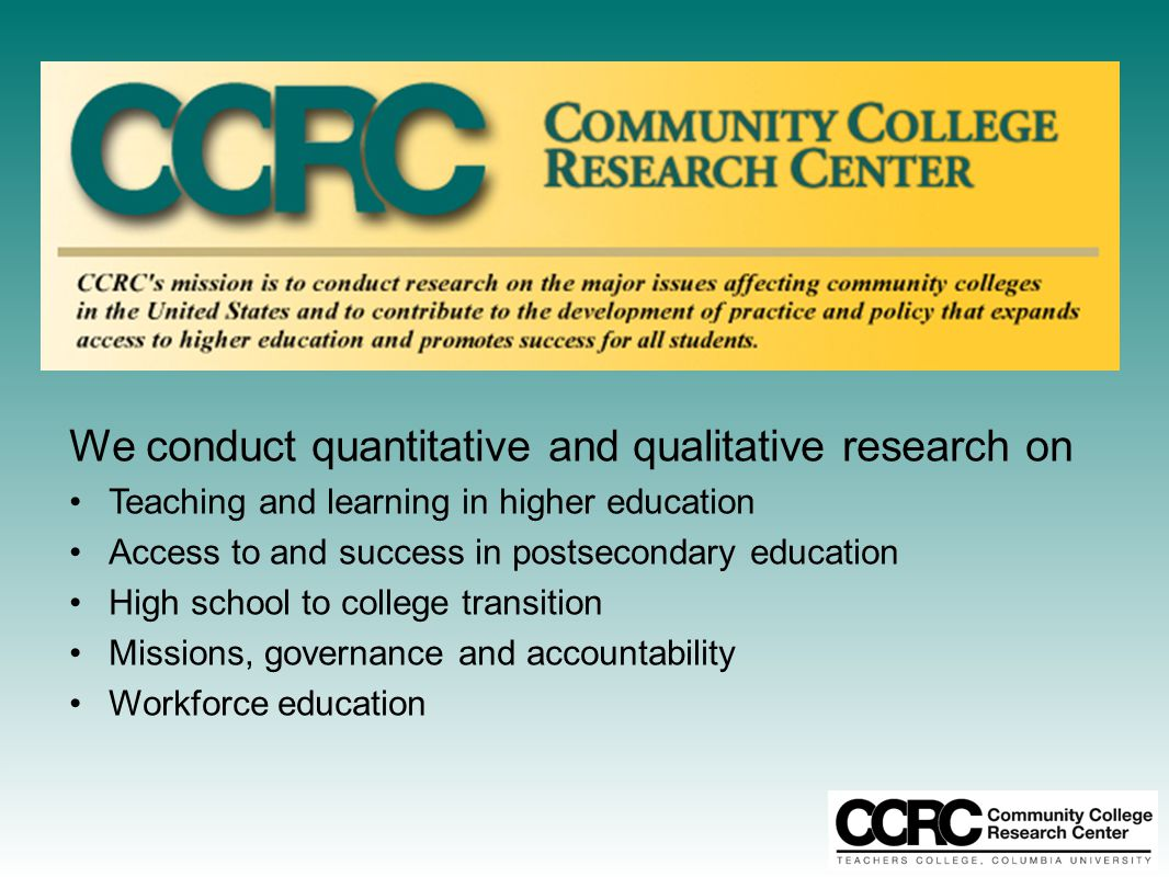We conduct quantitative and qualitative research on Teaching and learning in higher education Access to and success in postsecondary education High sc