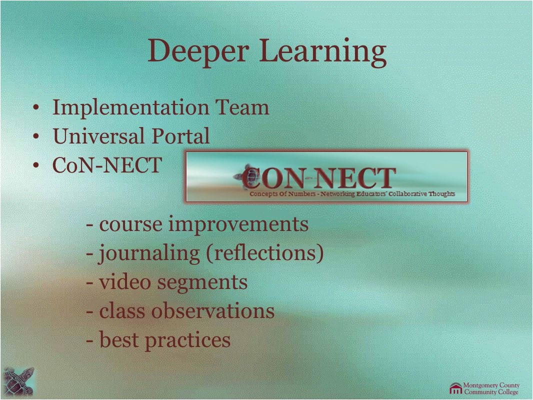 Deeper Learning Implementation Team Universal Portal CoN-NECT - course improvements - journaling (reflections) - video segments - class observations -