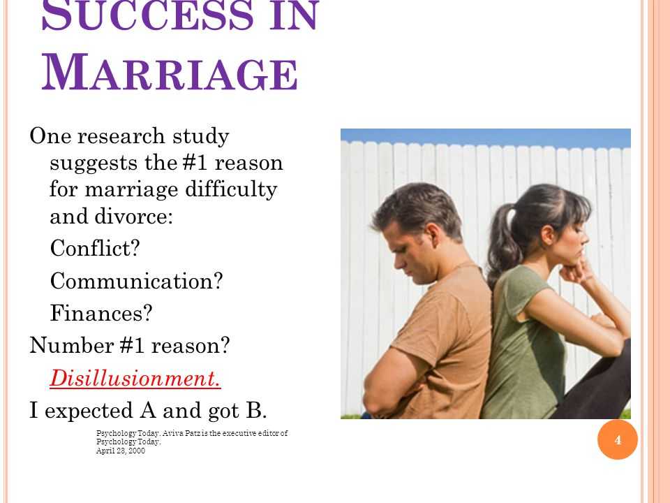 S UCCESS IN M ARRIAGE One research study suggests the #1 reason for marriage difficulty and divorce: Conflict.