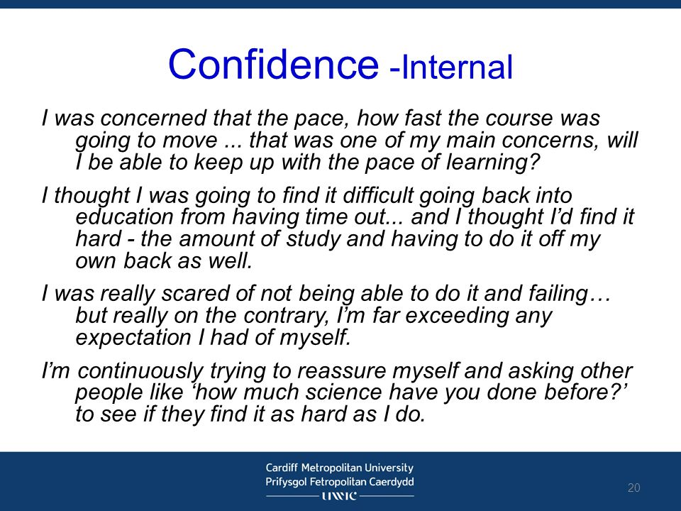 Confidence -Internal I was concerned that the pace, how fast the course was going to move... that was one of my main concerns, will I be able to keep