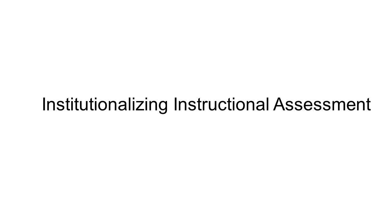 Institutionalizing Instructional Assessment