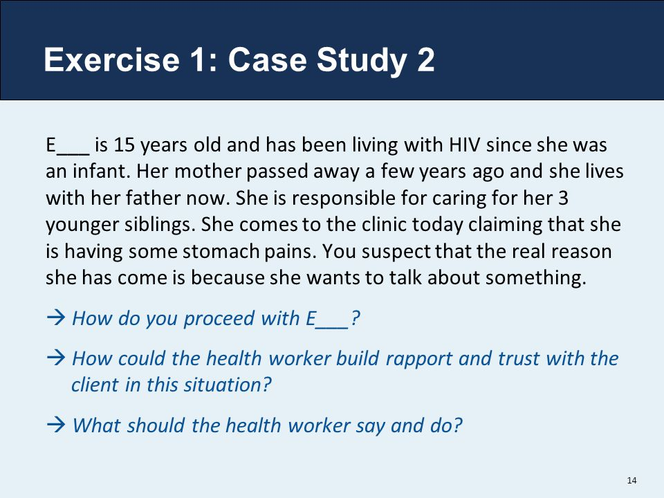 Exercise 1: Case Study 2 E___ is 15 years old and has been living with HIV since she was an infant.