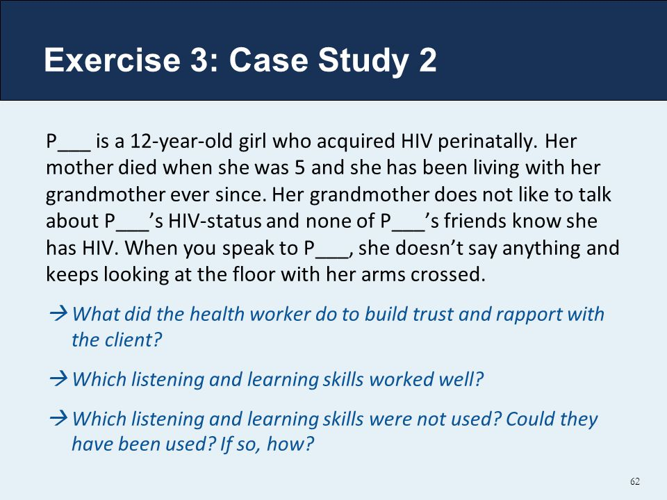 Exercise 3: Case Study 2 P___ is a 12-year-old girl who acquired HIV perinatally.