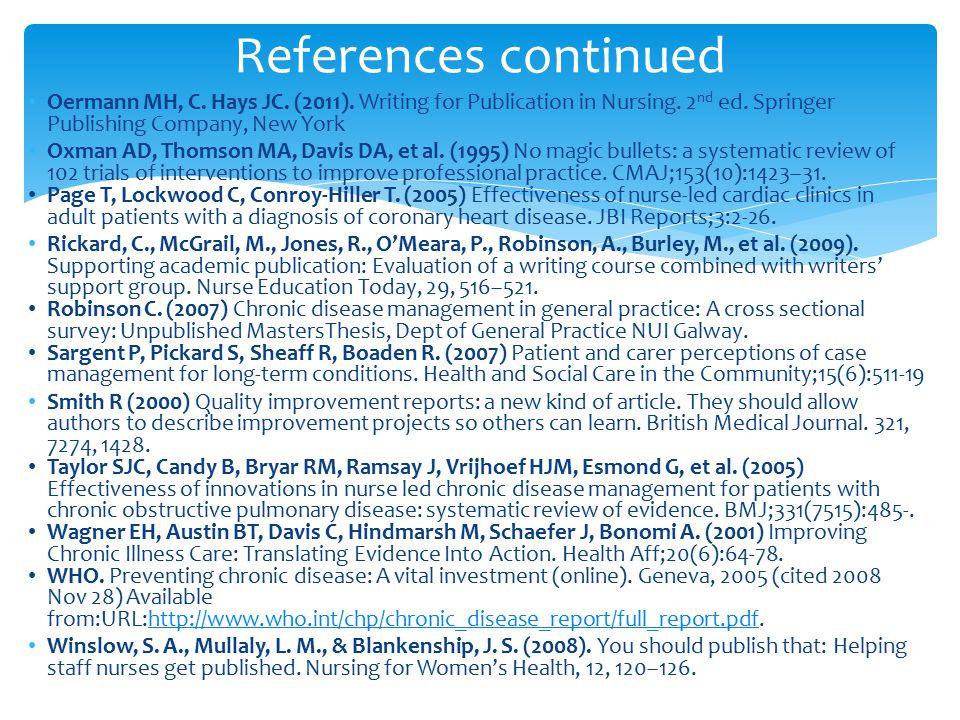 Oermann MH, C. Hays JC. (2011). Writing for Publication in Nursing.