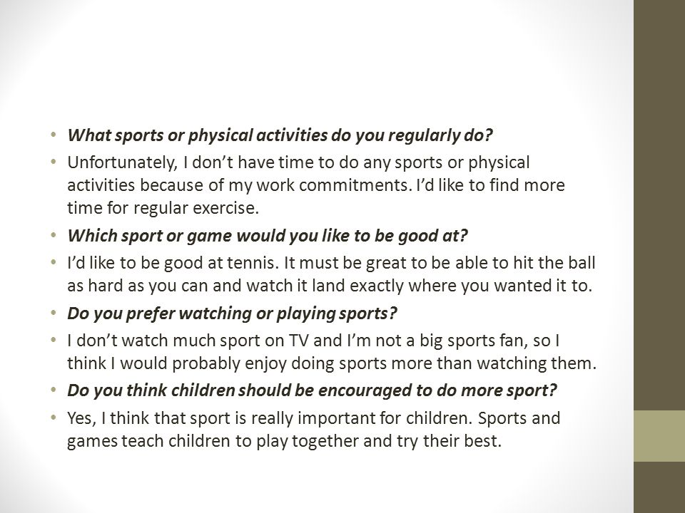 What sports or physical activities do you regularly do.
