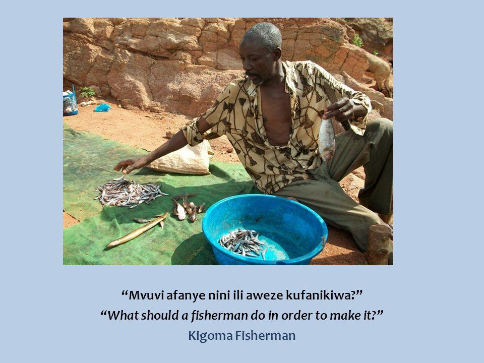 Mvuvi afanye nini ili aweze kufanikiwa What should a fisherman do in order to make it Kigoma Fisherman
