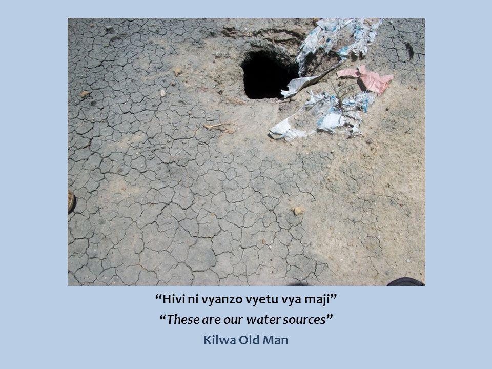 Hivi ni vyanzo vyetu vya maji These are our water sources Kilwa Old Man