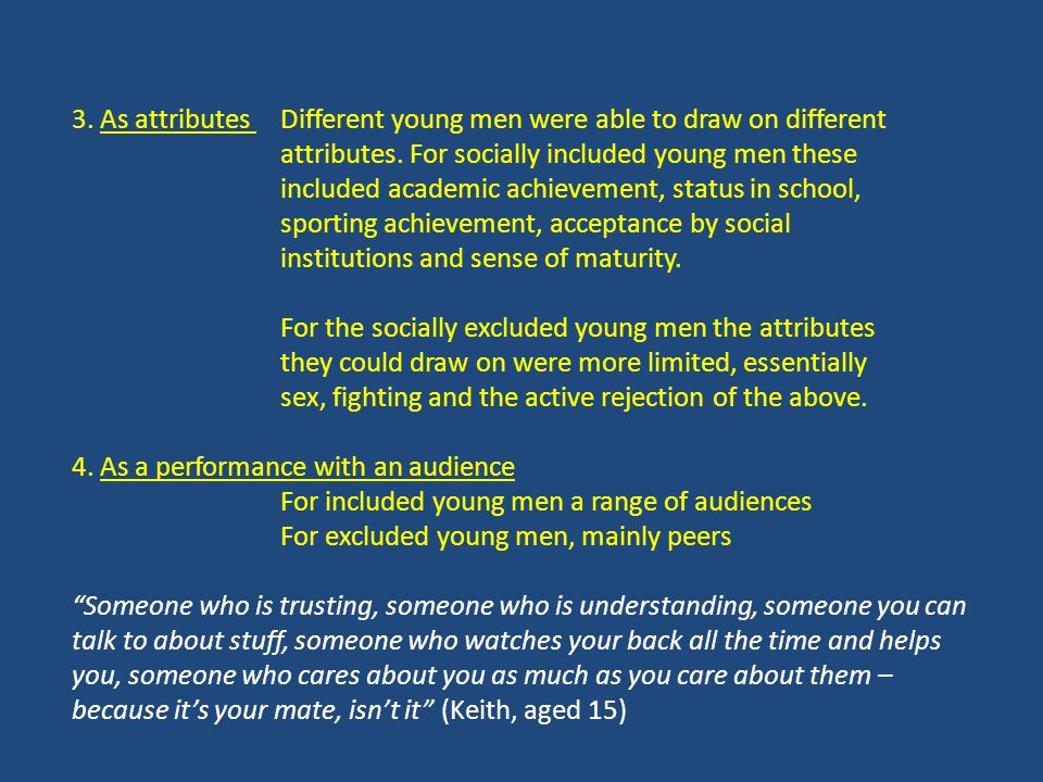 3. As attributes Different young men were able to draw on different attributes.