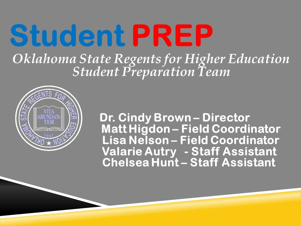 Student PREP Oklahoma State Regents for Higher Education Student Preparation Team Dr.
