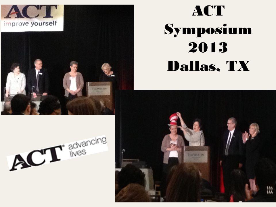 ACT Symposium 2013 Dallas, TX