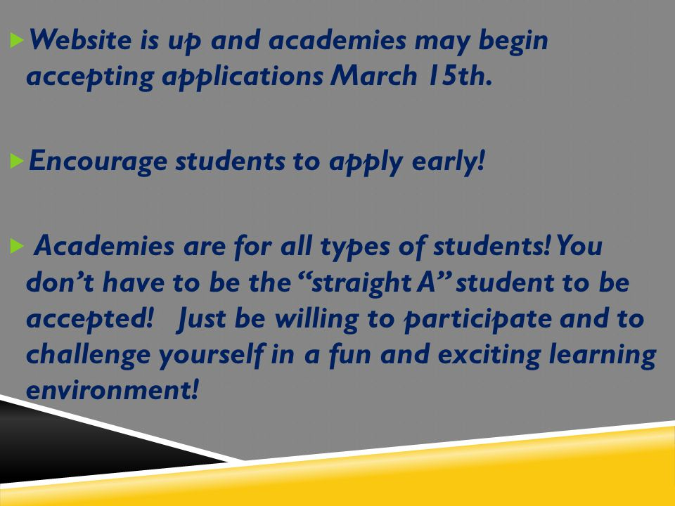  Website is up and academies may begin accepting applications March 15th.