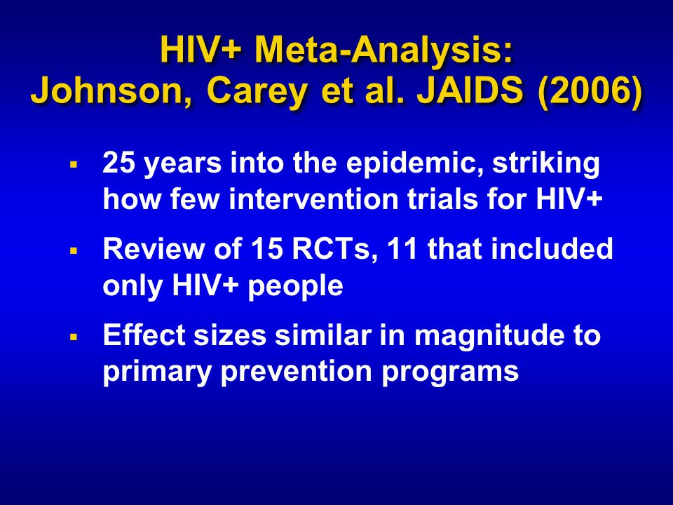 HIV+ Meta-Analysis: Johnson, Carey et al.