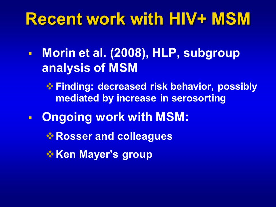 Recent work with HIV+ MSM  Morin et al.