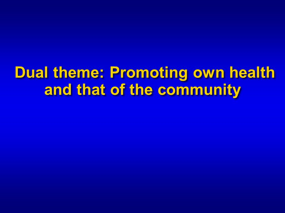 Dual theme: Promoting own health and that of the community