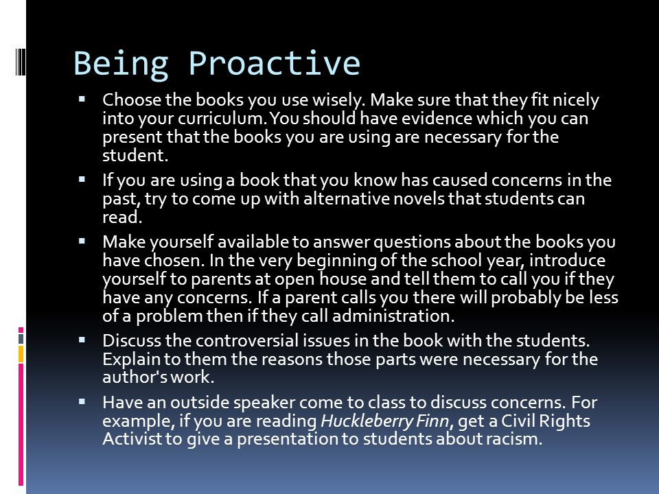 Being Proactive  Choose the books you use wisely.