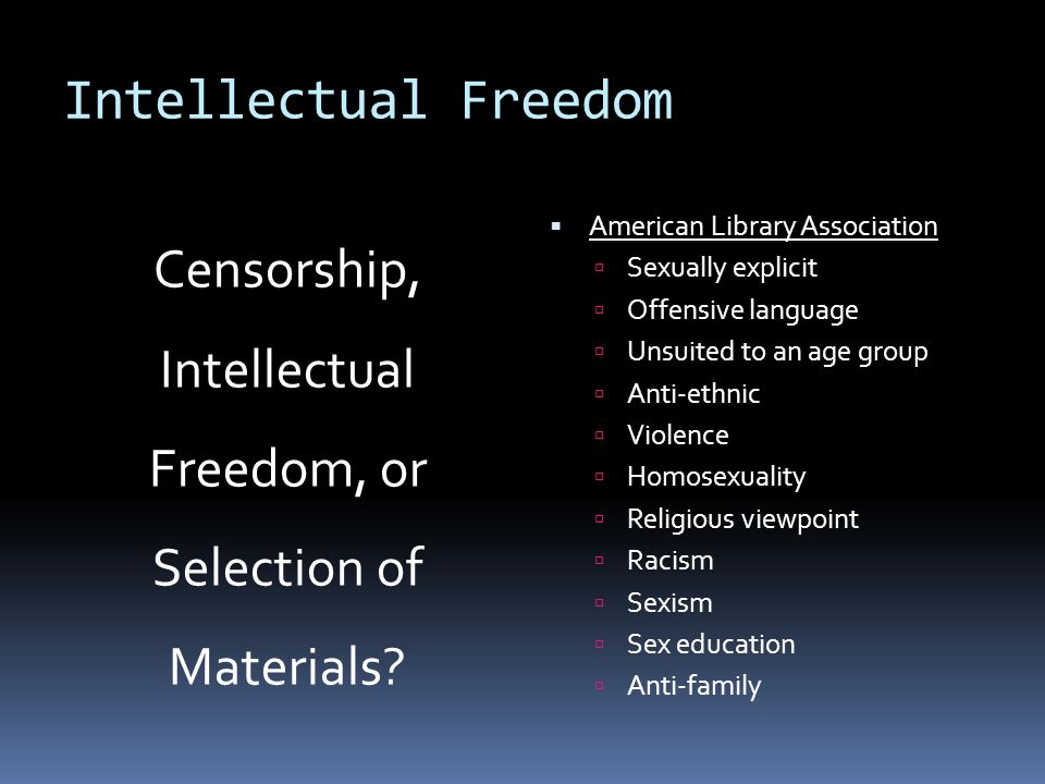 Intellectual Freedom Censorship, Intellectual Freedom, or Selection of Materials.