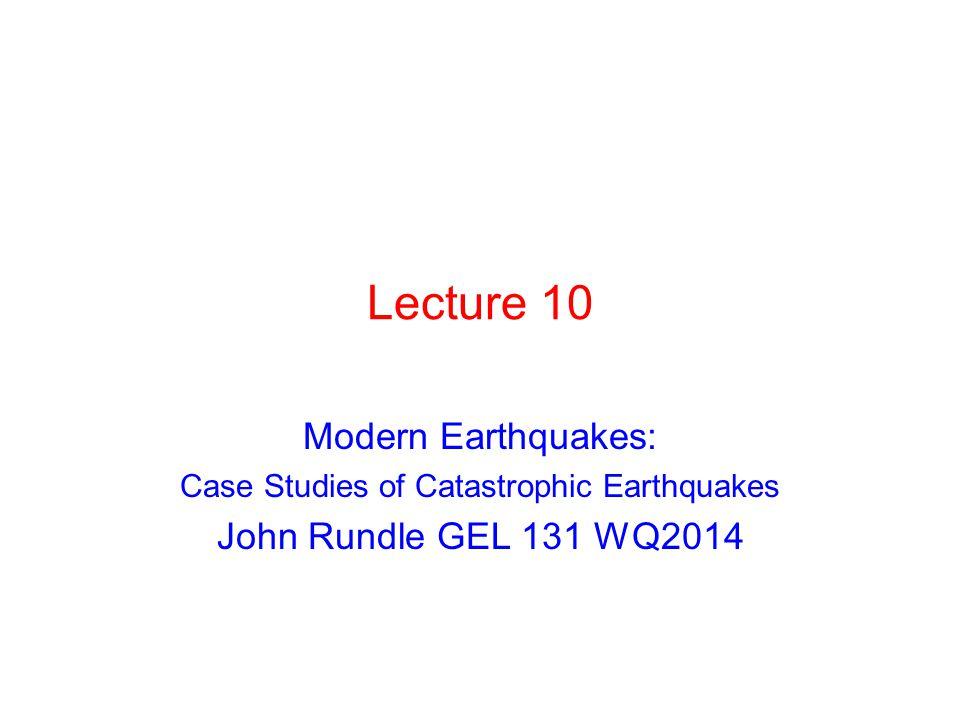 Topics Recent Catastrophic Earthquakes Kashmir 2005 Iran-Pakistan 2013 Wenchuan, China 2008 Haiti 2010 Maule, Chile 2010 Christchurch, NZ 2010, 2011