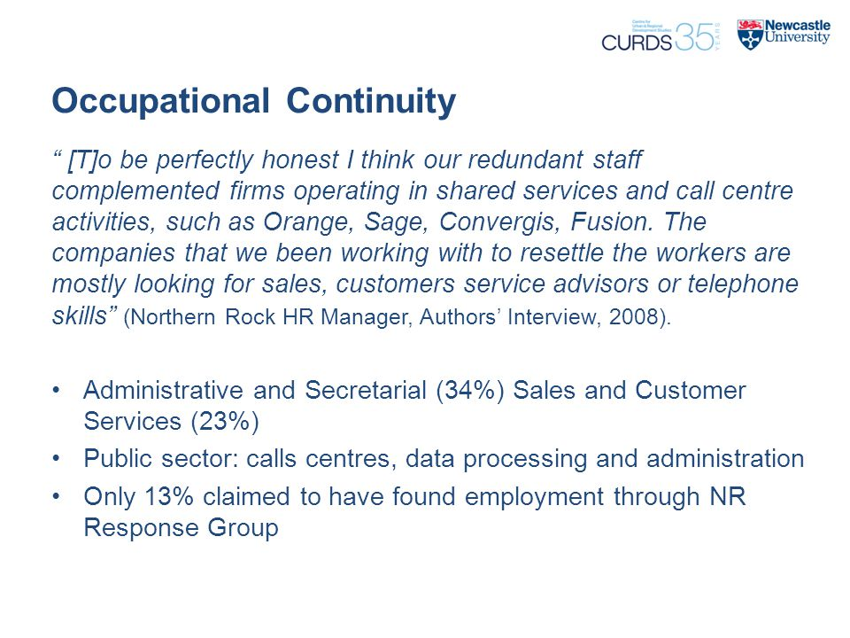 "Occupational Continuity "" [T]o be perfectly honest I think our redundant staff complemented firms operating in shared services and call centre activit"