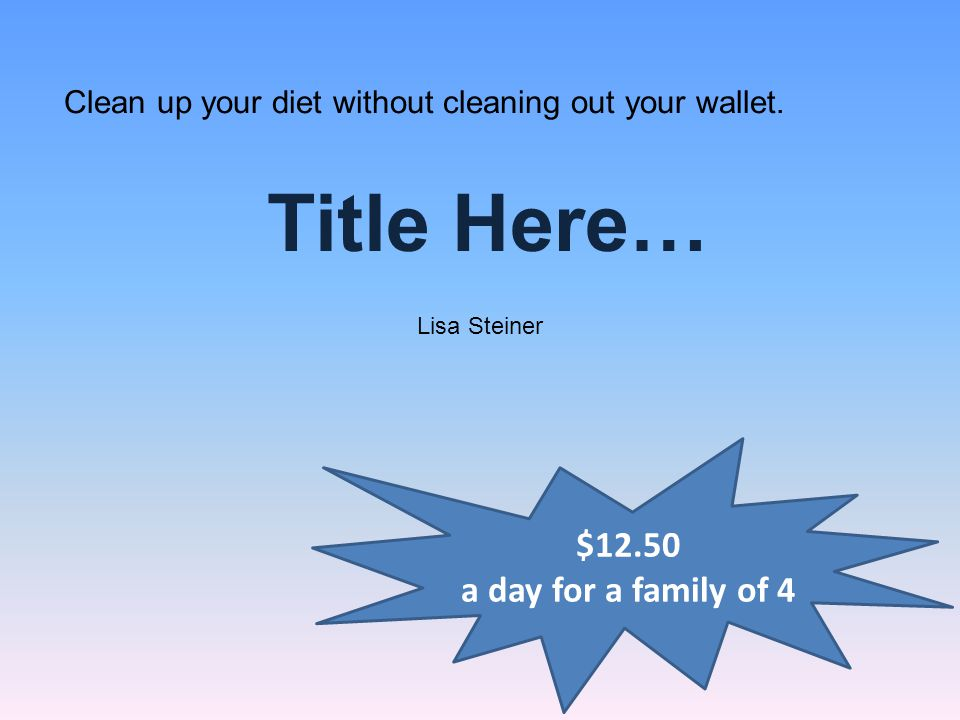 Clean up your diet without cleaning out your wallet.