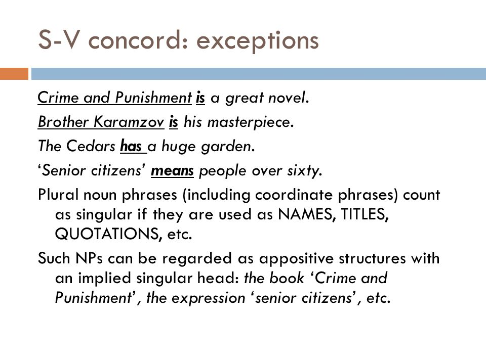 S-V concord: exceptions Crime and Punishment is a great novel.